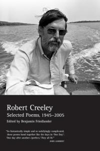 Robert Creeley Selected 1945-2005